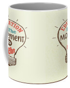 Education Is The Movement To Light Inspirational Quote Coffee Mug
