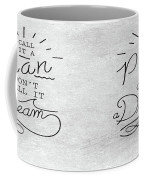 Dont Call It A Dream Inspirational Quote Coffee Mug