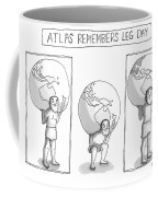 Atlas Remembers Leg Day Coffee Mug
