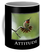 Attitude Inspirational Motivational Poster Art Coffee Mug by Christina Rollo