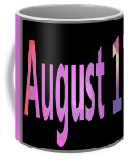 August 17 Coffee Mug