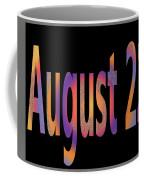 August 22 Coffee Mug