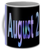 August 25 Coffee Mug