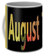 August 7 Coffee Mug