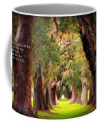 Avenue Of Oaks 2 I Am The Way Coffee Mug