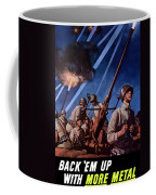 Back 'em Up With More Metal  Coffee Mug by War Is Hell Store