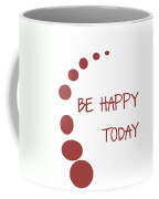 Be Happy Today In Red Coffee Mug
