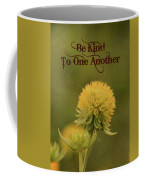 Be Kind To One Another Coffee Mug