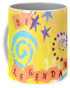 Be Legendary #2 Coffee Mug