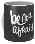 Be Not Afraid Coffee Mug