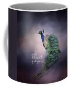 Be Proud - Peacock Art Coffee Mug