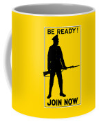 Be Ready - Join Now Coffee Mug