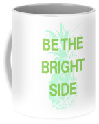 Be The Bright Side- Art By Linda Woods Coffee Mug