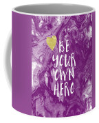 Be Your Own Hero - Inspirational Art By Linda Woods Coffee Mug