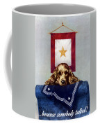 Because Somebody Talked - Ww2 Coffee Mug