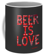 Beer Is Love Coffee Mug