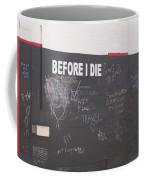 Before I Die Coffee Mug
