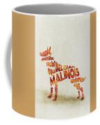 Belgian Malinois Watercolor Painting / Typographic Art Coffee Mug