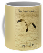 Big Dreams Coffee Mug
