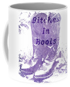 Bitches In Boots Coffee Mug