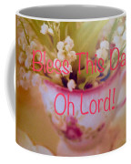 Bless This Day Oh Lord Coffee Mug