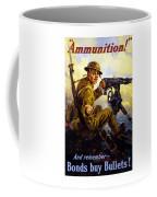 Ammunition  - Bonds Buy Bullets Coffee Mug