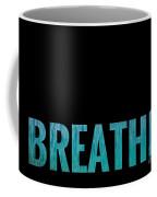 Breathe Black Background Coffee Mug