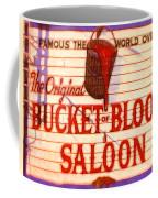 Bucket Of Blood Saloon Coffee Mug