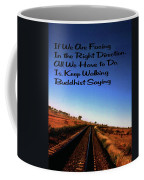 Buddhist Proverb Coffee Mug