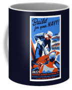 Build For Your Navy - Ww2 Coffee Mug by War Is Hell Store