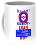 Bullseye For Binoculars Coffee Mug