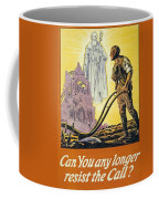Can You Any Longer Resist The Call Coffee Mug