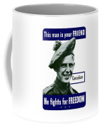 Canadian This Man Is Your Friend Coffee Mug