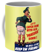 Catch Him With His Panzers Down Coffee Mug by War Is Hell Store