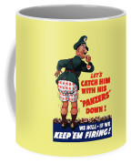 Catch Him With His Panzers Down Coffee Mug