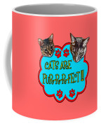 Cats Are Pur-r-r-fect Coffee Mug
