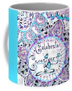 Celebrate Caregivers Coffee Mug