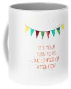 Center Of Attention- Card Coffee Mug
