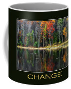 Change Inspirational Motivational Poster Art Coffee Mug by Christina Rollo
