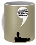 Change The Conversation - Mad Men Poster Don Draper Quote Coffee Mug