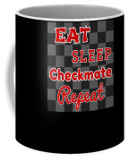 Chess Board Eat Sleep Checkmate Repeat Chess Player Gift Coffee Mug