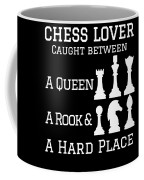 Chess Lover Between A Queen Rook Hard Place Chess Pieces Coffee Mug