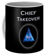 Chief Takeover Coffee Mug