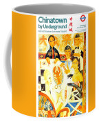 Chinatown By Underground - Leicester Square - London Underground - Retro Travel Poster Coffee Mug