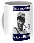 Chinese - This Man Is Your Friend - Ww2 Coffee Mug