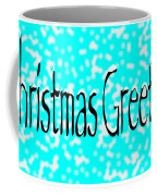 Christmas Greetings Snow Coffee Mug