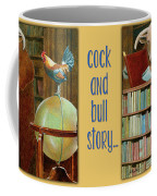 Cock And Bull Story... Coffee Mug by Will Bullas