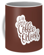 Coffee O'clock Coffee Mug by Nancy Ingersoll