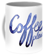 Coffee Please Coffee Mug by Olga Shvartsur