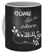 Come Let Us Adore Him Chalkboard Artwork Coffee Mug